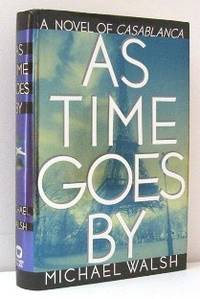 As Time Goes By    A Novel of Casablanca
