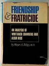 Friendship & Fratricide: An Analysis of Whittaker Chambers and Alger Hiss