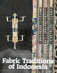 Fabric Traditions of Indonesia (Washington State University Press Art)