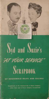 """Syd and Suzie's """"At Your Service"""" Scrapbook of Household Helps and Recipes"""