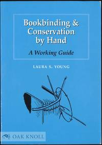 BOOKBINDING & CONSERVATION BY HAND; A WORKING GUIDE by  Laura S Young - 1995 - from Oak Knoll Books/Oak Knoll Press (SKU: 42515)