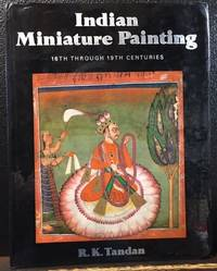 INDIAN MINIATURE PAINTING, 16th Through 19th Centuries