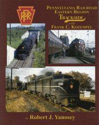 Pennsylvania Railroad Eastern Region Trackside with Frank C. Kozempel.