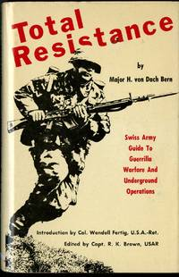 Total Resistance: Swiss Army Guide to Guerrila Warfare and Underground Operations