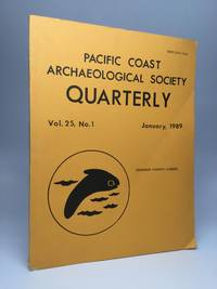 PACIFIC COAST ARCHAEOLOGICAL SOCIETY QUARTERLY: Vol. 25, No. 1 - January, 1989: Riverside County...
