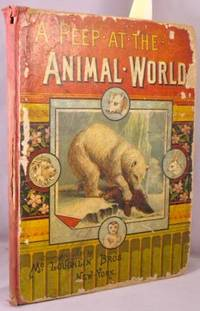 A Peep at the Animal World, or, Wonders of Land and Sea.