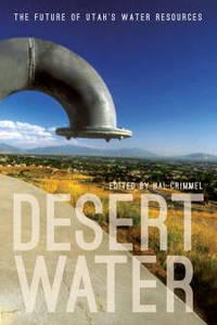 Desert Water: The Future of Utah's Water Resources