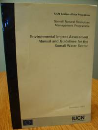Somali Natural Resources Management Programme; Environmental Impact Assessment Manual and Guidelines for the Somali Water Sector