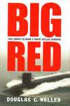 Big Red, Three Months On Board a Trident Nuclear Submarine