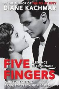 Five Fingers: Elegance in Espionage A History of the 1959-1960 Television Series