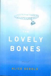 The Lovely Bones, A Novel