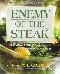 image of Enemy of the Steak : Vegetarian Recipes to Win Friends and Influence Meat-Eaters