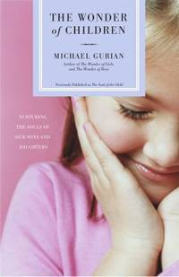image of The Wonder of Children : Nurturing the Souls of Our Sons and Daughters