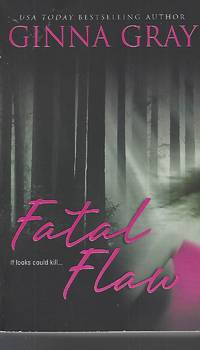 Fatal Flaw by  Ginna Gray  - Paperback  - 2005-04-01  - from Vada's Book Store (SKU: 1904270010)