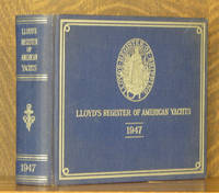 LLOYD'S REGISTER OF AMERICAN YACHTS, 1947, A LIST OF THE SAILING AND POWER YACHTS, YACHT CLUBS AND YACHTSMEN OF THE UNITED STATES, THE DOMINION OF CANADA, THE WEST INDIES AND SOUTH AMERICA