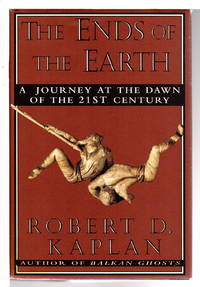 THE ENDS OF THE EARTH: A Journey at the Dawn of the Twenty-first Century.
