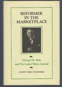 image of Reformer in the Marketplace: Edward W. Bok and the Ladies' Home Journal
