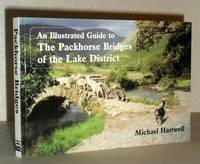 An Illustrated Guide to the Packhorse Bridges of the Lake District