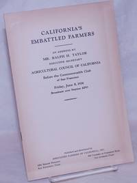 image of California's Embattled Farmers: an address by Mr. Ralph H. Taylor, Executive Secretary, Agricultural Council of California, Before the Commonwealth Club of San Francisco. Friday, June 8, 1934. Broadcast over Station KPO