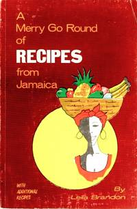 A Merry Go Round of Recipes From Jamaica with Additional Recipes (Import) by Leila Brandon - Paperback - 1963 - from Firefly Bookstore and Biblio.com
