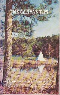 image of The Canvas Tipi - How To Make and Pitch Your Own Canvas Tipi