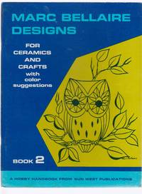 Marc Bellaire Designs For Ceramics And Crafts With Color Suggestions  Book  2