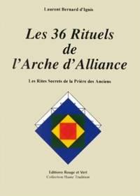 Les 36 rituels de l'arche d'alliance