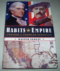 Habits of Empire: A History of American Expansion