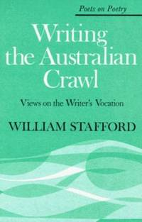 Writing the Australian Crawl by William Stafford - Paperback - 1978 - from ThriftBooks (SKU: G0472873008I4N00)