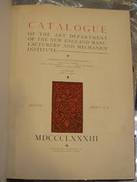 CATALOGUE OF THE ART DEPARTMENT OF THE NEW ENGLAND MANUFACTURERSÕ AND MECHANICSÕ INSTITUTE