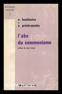 A. B. C. Du Communisme / Par N. Boukharine, E. Preobrajenski ; Preface De Pierre Broue