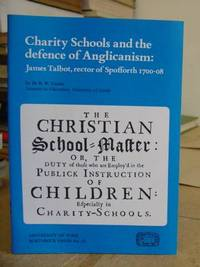 Charity Schools And The Defence Of Anglicanism - James Talbot Rector Of Spofforth 1700-8