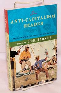 image of The Anti-Capitalism Reader: Imagining a Geography of Opposition
