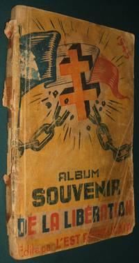 image of Album Souvenir De La Liberation  1945 Edite par L'est Republicain