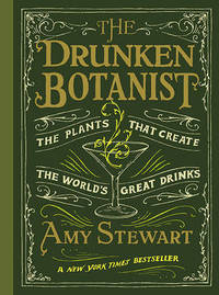 image of Drunken Botanist : The Plants That Create the World's Great Drinks