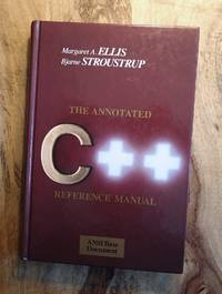 image of THE ANNOTATED C++ REFERENCE MANUALReference Manual (ANSI Document)