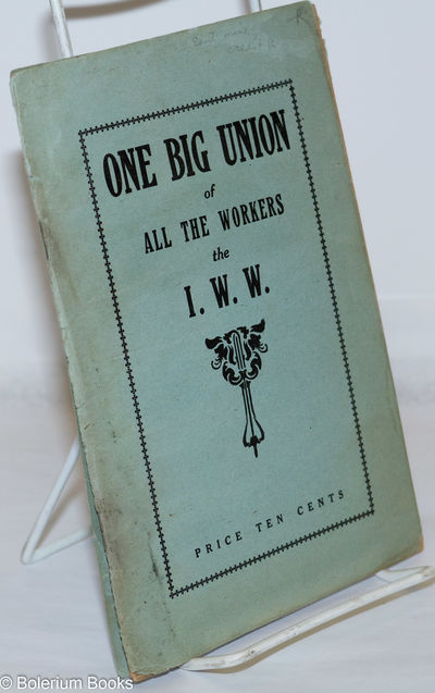Chicago: Industrial Workers of the World, 1925. Pamphlet. 26p., wraps detached, 5x7.5 inches, paper ...