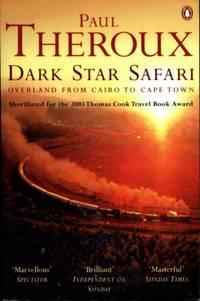 Dark Star Safari: Overland from Cairo to Cape Town