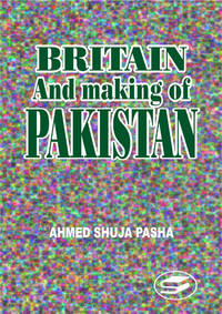 BRITAIN AND THE MAKING OF PAKISTAN