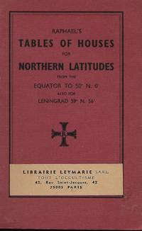 Raphael's tables of houses for northern latitudes from the Equator to 50° N. 0' also...