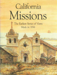 Account Of A Tour Of The California Missions And Towns, 1856: The Journal And Drawings Of Henry Miller