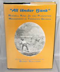 """All Under Bank""  Roswell King, Jr. And Plantation Management in Tidewater Georgia"