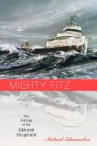 Mighty Fitz: The Sinking of the Edmund Fitzgerald (Fesler-Lampert Minnesota Heritage) by Michael Schumacher - Paperback - 2012-08-06 - from Books Express (SKU: 0816680817n)