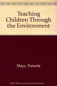 Teaching Children Through the Environment