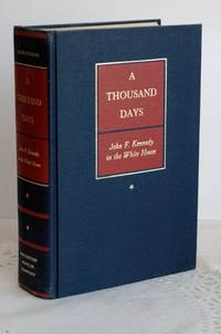 A Thousand Days;John F. Kennedy in the White House