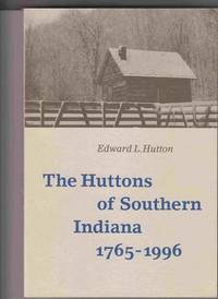 The Huttons of Southern Indiana, 1765-1996