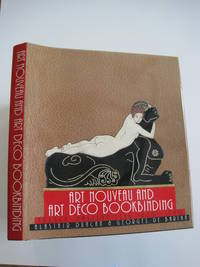 image of Art Nouveau and Art Deco Bookbinding : French Masterpieces 1880-1940 [BRAND NEW first edition; still sealed in publisher's shipping carton]
