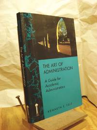 The Art of Administration: A Guide for Academic Administrators