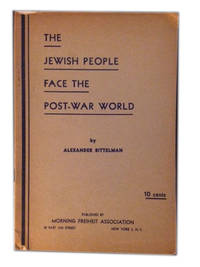The Jewish People Face the Post-War World by Bittelman, Alexander - 1945