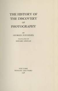 THE HISTORY OF THE DISCOVERY OF PHOTOGRAPHY.; Translated by Edward Epstean